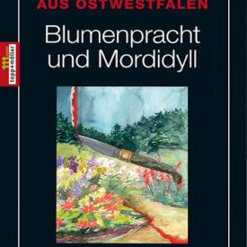 Blumenpracht und Mordidyll - OWL Krimis