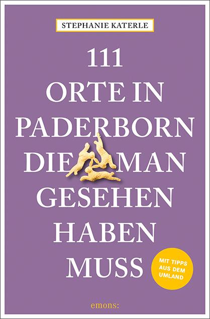 111 Orte in Paderborn, die man gesehen haben muss
