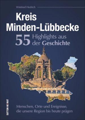 Kreis Minden-Lübbecke 55 Highlights aus der Geschichte