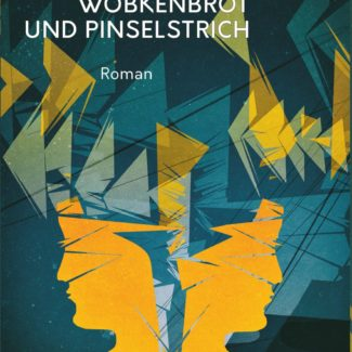 Wöbkenbrot und Pinselstrich Roman