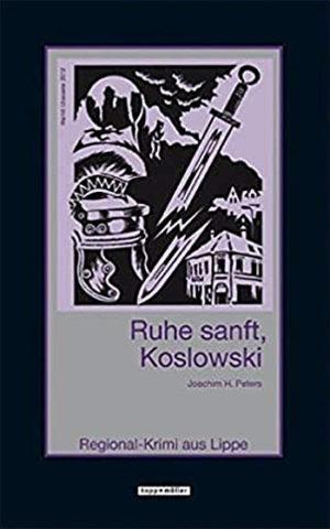 Ruhe sanft, Koslowski