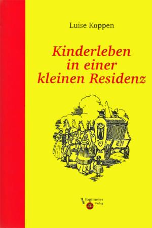 Luise Koppen - Kinderleben in einer kleinen Residenz Detmold