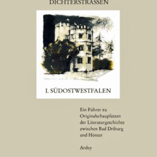Westfälische Dichterstraßen I Südostwestfalen