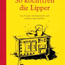 Lippe-Kochbuch So kochen die Lipper